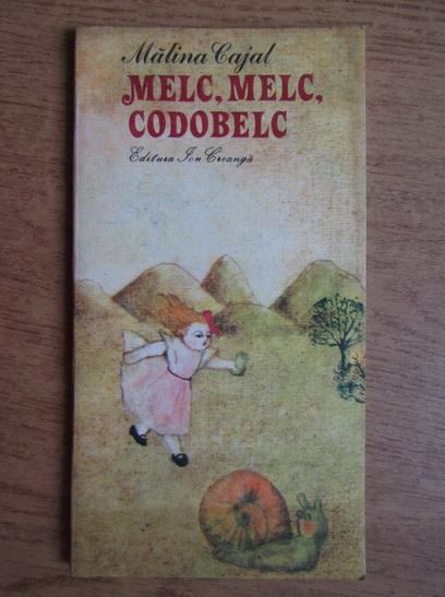 Anticariat: Malina Cajal - Melc, melc, codobelc