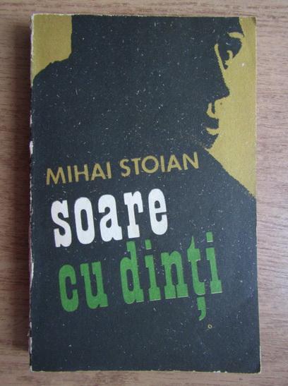Anticariat: Mihai Stoian - Soare cu dinti