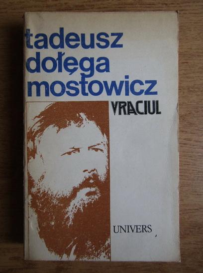 Anticariat: Tadeusz Dolega Mostowicz - Vraciul