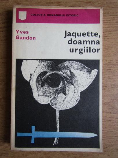 Anticariat: Yves Gandon - Jaquette, doamna urgiilor