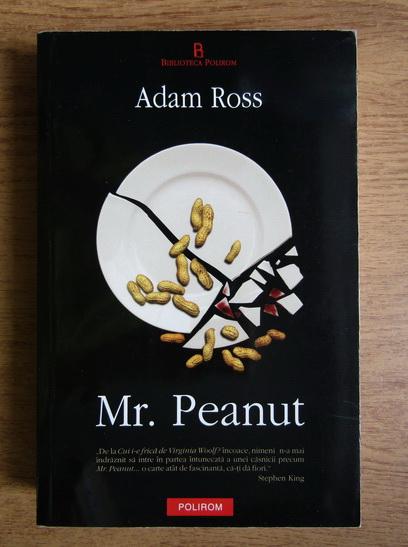 Anticariat: Adam Ross - Mr. Peanut