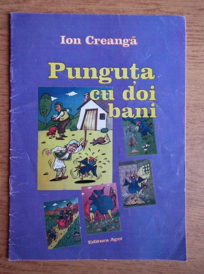 Anticariat: Ion Creanga - Punguta cu doi bani
