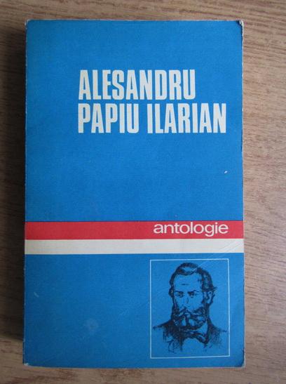 Anticariat: Alesandru Papiu Ilarian - Antologie