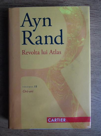 Anticariat: Ayn Rand - Revolta lui Atlas (volumul 2)