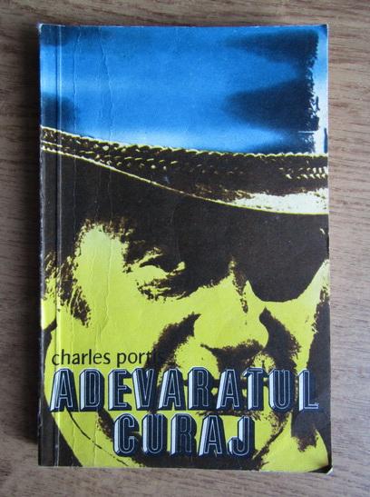 Anticariat: Charles Portis - Adevaratul curaj