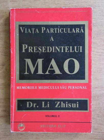 Anticariat: Li Zhisui - Viata particulara a presedintelui Mao. Memoriile medicului sau personal (volumul 2)