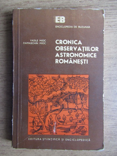 Anticariat: Vasile Mioc, Damaschin Mioc - Cronica observatiilor astronomice romanesti