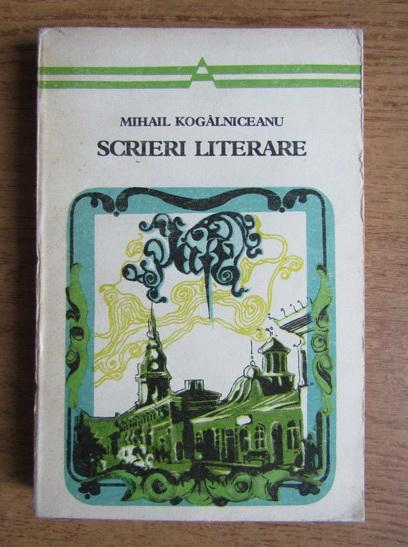 Anticariat: Mihail Kogalniceanu - Scrieri literare