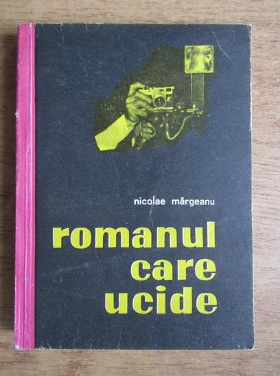Anticariat: Nicolae Margeanu - Romanul care ucide