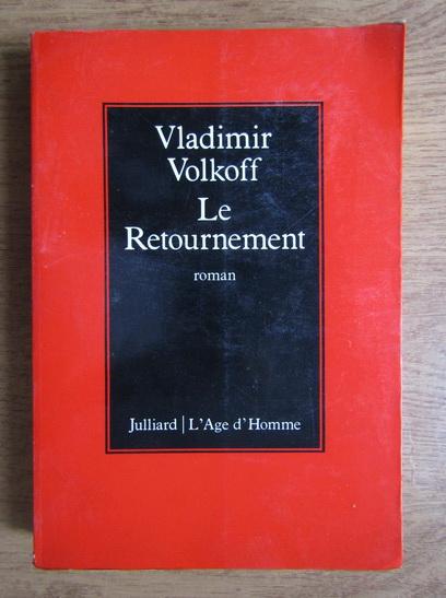 Anticariat: Vladimir Volkoff - Le retournement