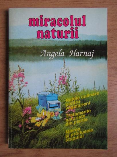 Anticariat: Angela Harnaj - Miracolul naturii