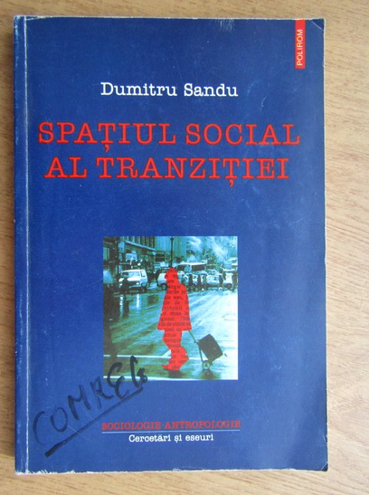 Anticariat: Dumitru Sandu - Spatiul social al tranzitiei