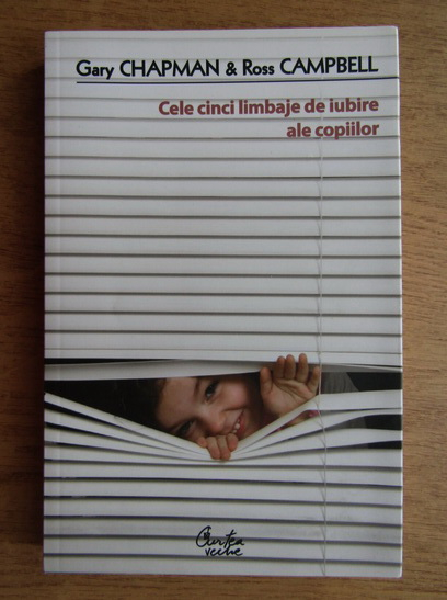 Anticariat: Gary Chapman - Cele cinci limbaje de iubire ale copiilor