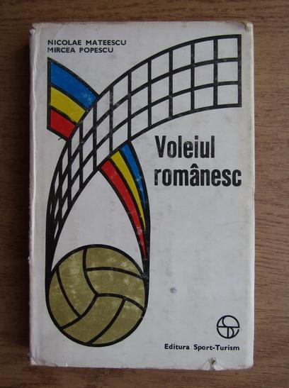 Anticariat: Nicolae Mateescu, Mircea Popescu - Voleiul romanesc