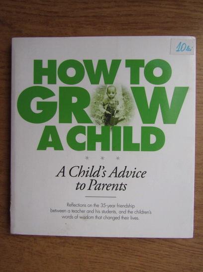 Anticariat: Bernard Percy - How to grow a child