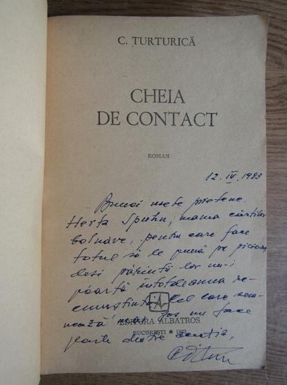 Anticariat: C. Turturica - Cheia de contact (cu autograful autorului)