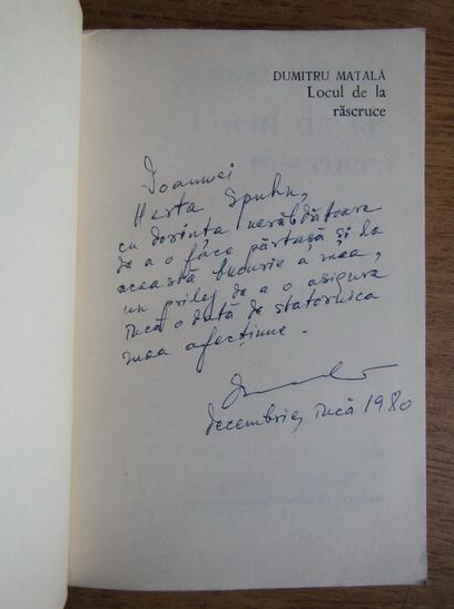 Anticariat: Dumitru Matala - Locul de la rascruce (cu autograful autorului)