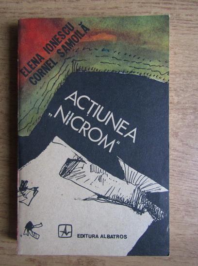 Anticariat: Elena Ionescu - Actiunea Nicrom
