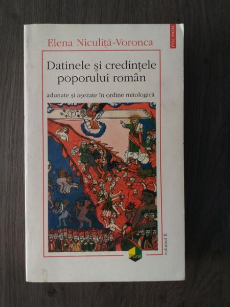 Anticariat: Elena Niculita Voronca - Datinele si credintele poporului roman adunate si asezate in ordine mitologica (volumul 2)