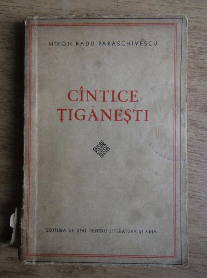 Anticariat: Miron Radu Paraschivescu - Cantece tiganesti
