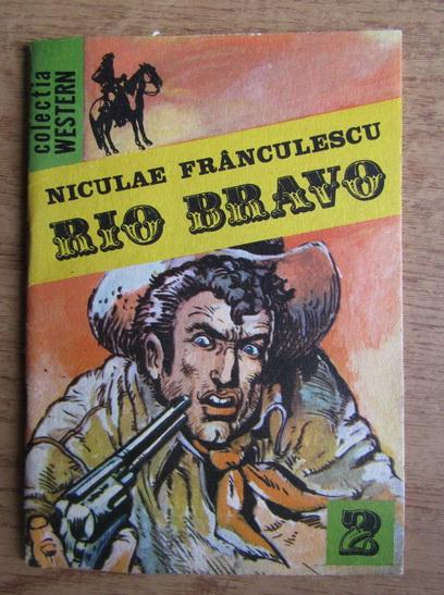 Anticariat: Niculae Franculescu - Rio Bravo