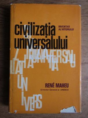 Anticariat: Rene Maheu - Civilizatia universului