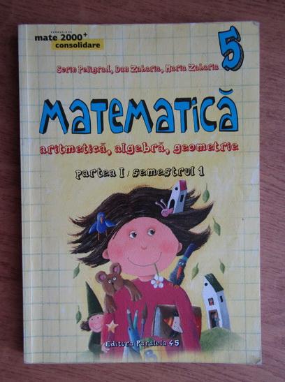 Anticariat: Sorin Peligrad - Matematica. Aritmetica, algebra, geometrie