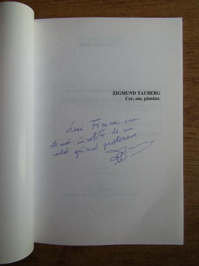 Anticariat: Zigmund Tauberg - Cer, om, pamant (cu autograful autorului)