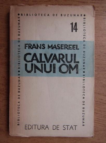Anticariat: Frans Masereel - Calvarul unui om (1946)