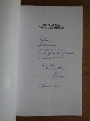Anticariat: Horia Arama - Dincolo de paradis (cu autograful autorului)