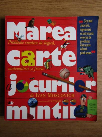 Anticariat: Ivan Moscovich - Marea carte a jocurilor mintii