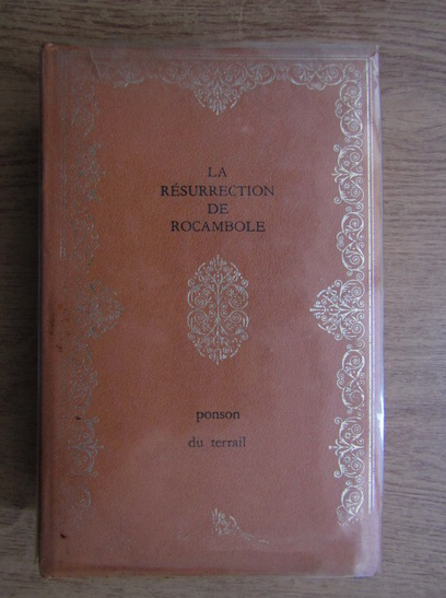 Anticariat: Ponson du Terrail - La resurrection de Rocambole