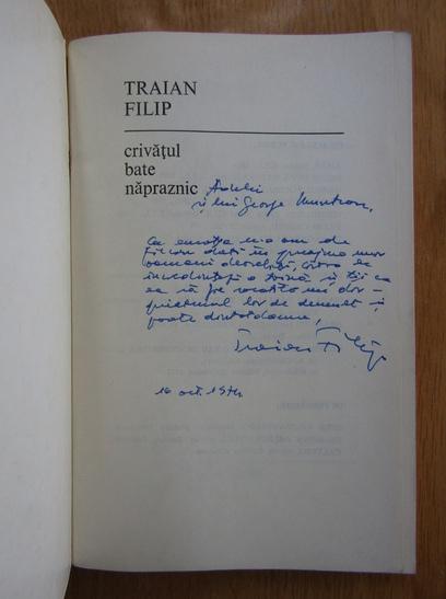 Anticariat: Traian Filip - Crivatul bate napraznic (cu autograful autorului)