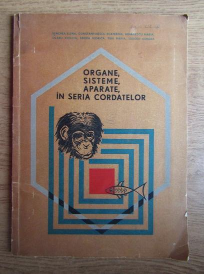 Anticariat: Benchea Elena - Organe, sisteme, aparate in seria cordatelor