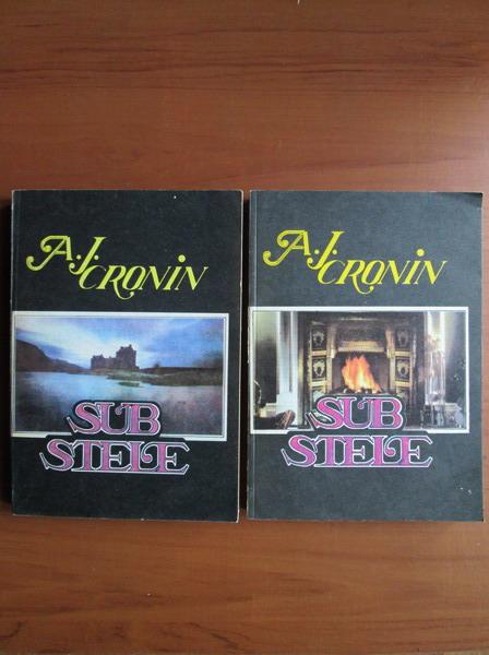 Anticariat: A. J. Cronin - Sub stele (2 volume)