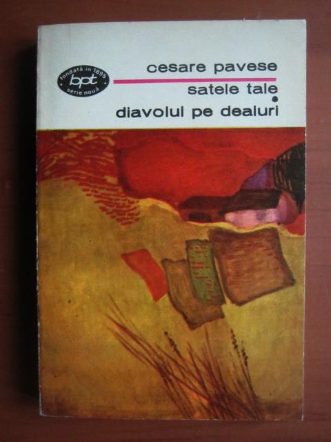 Anticariat: Cesare Pavese - Satele tale. Diavolul pe dealuri