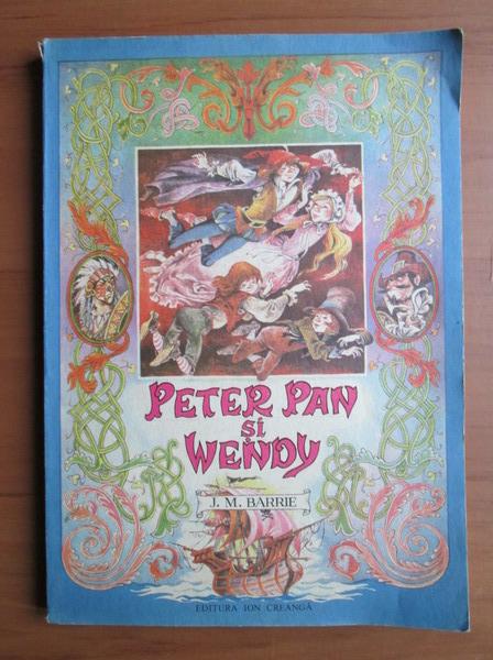 Anticariat: J. M. Barrie - Peter Pan si Wendy