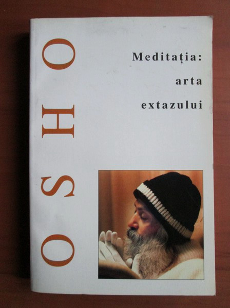 Anticariat: Osho - Meditatia: arta extazului