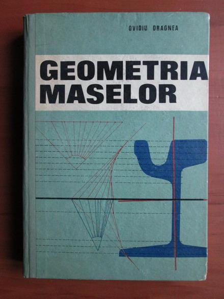 Anticariat: Ovidiu Dragnea - Geometria maselor