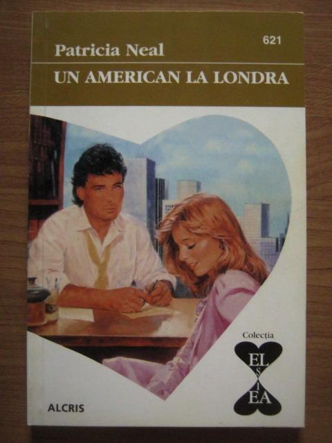 Anticariat: Patricia Neal - Un american la Londra