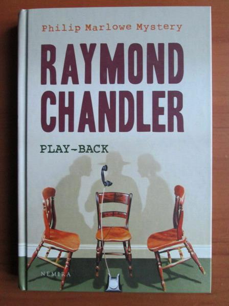 Anticariat: Raymond Chandler - Play back