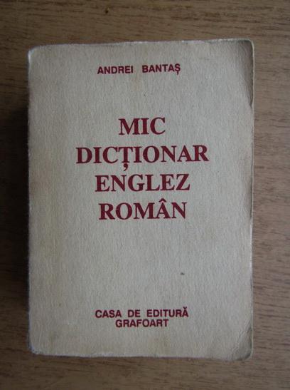 Anticariat: Andrei Bantas - Mic dictionar englez-roman