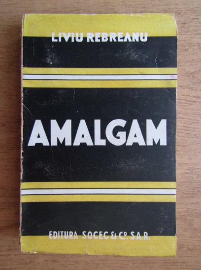 Anticariat: Liviu Rebreanu - Amalgam (1943)