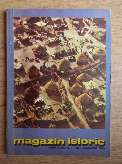 Anticariat: Magazin istoric, Anul X, Nr. 12 (117), decembrie 1976