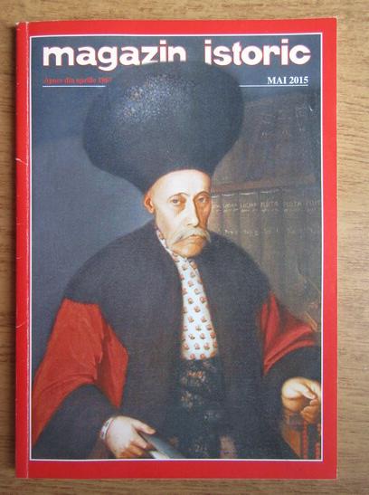 Anticariat: Magazin istoric, Anul XLIX, Nr. 5 (578), mai 2015