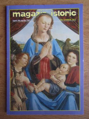 Anticariat: Magazin istoric, anul XLVII, nr. 12 (561), decembrie 2013