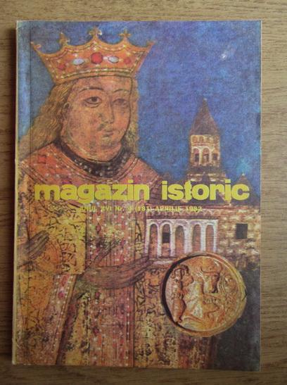 Anticariat: Magazin istoric, Anul XVI, Nr. 4 (181), aprilie 1982