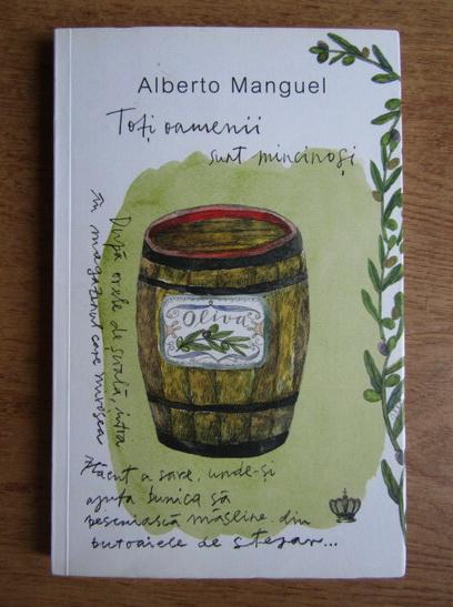 Anticariat: Alberto Manguel - Toti oamenii sunt mincinosi