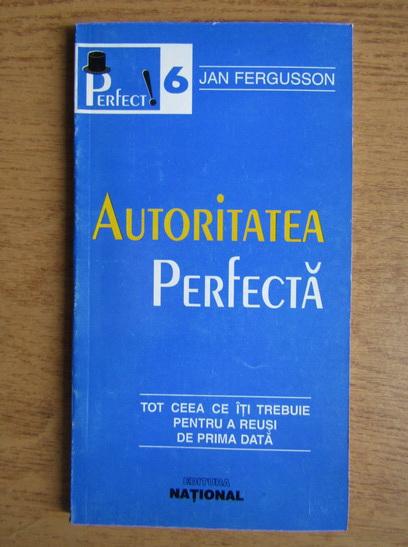 Anticariat: Jan Fergusson - Autoritatea perfecta