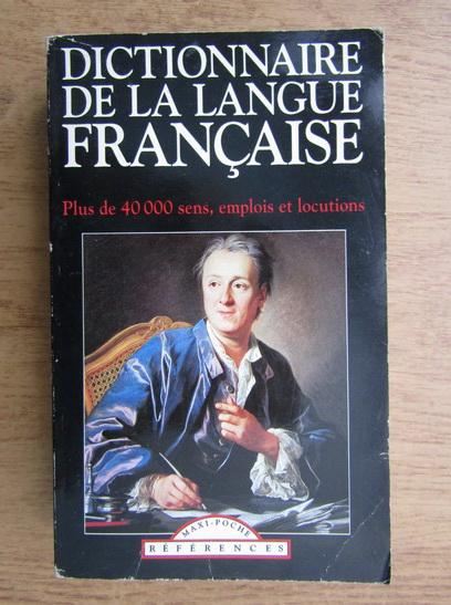 Anticariat: Dictionnaire de la langue francaise. Plus de 40.000 sens, emplois et locutions